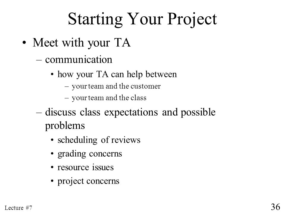 Starting Your Project Meet with your TA communication