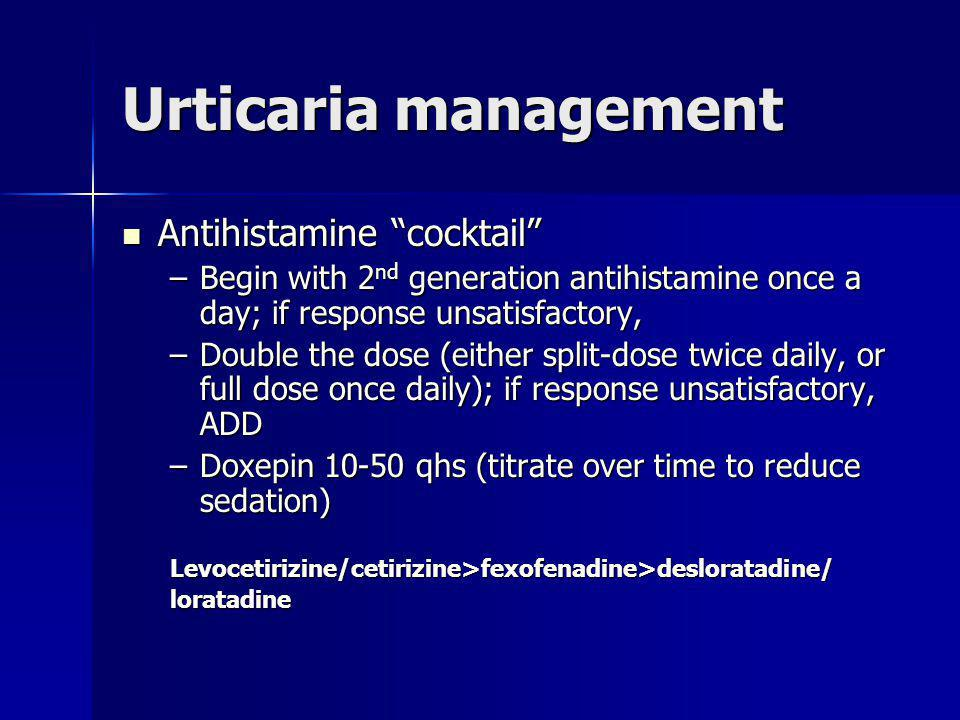 Urticaria management Antihistamine cocktail