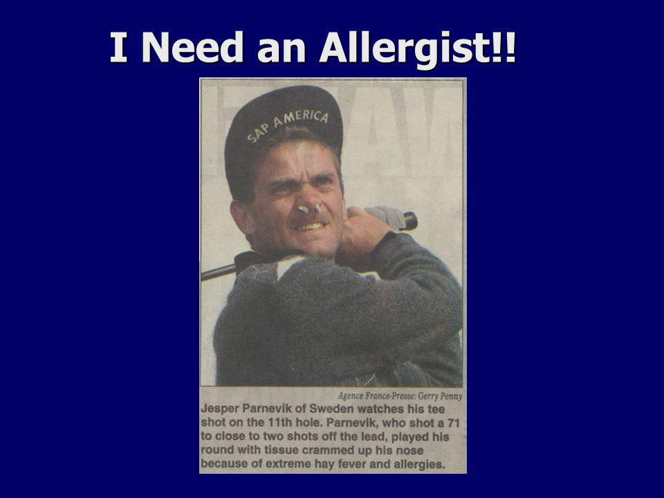 I Need an Allergist!!