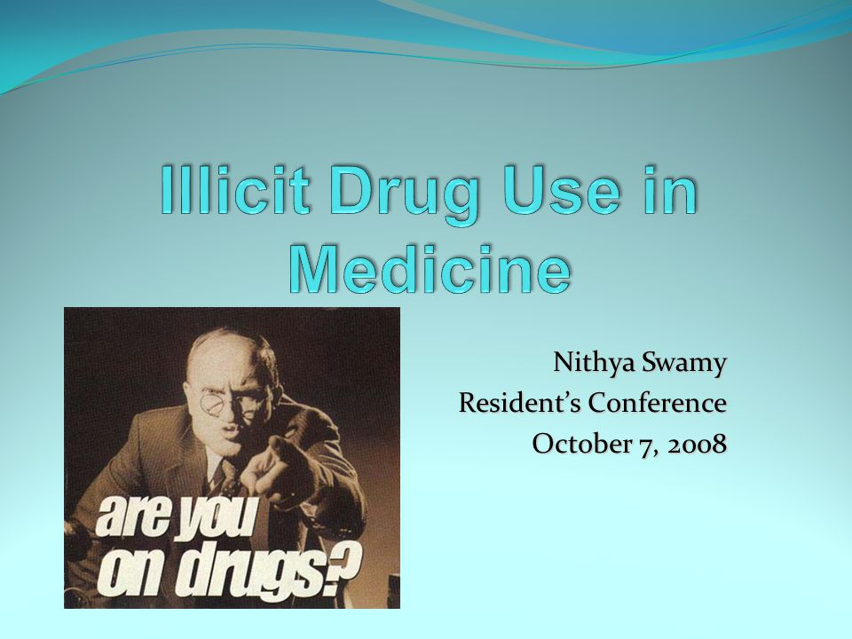 Illicit Drug Use in Medicine