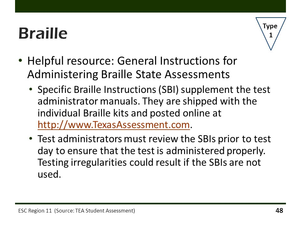 Braille Type. 1. Helpful resource: General Instructions for Administering Braille State Assessments.