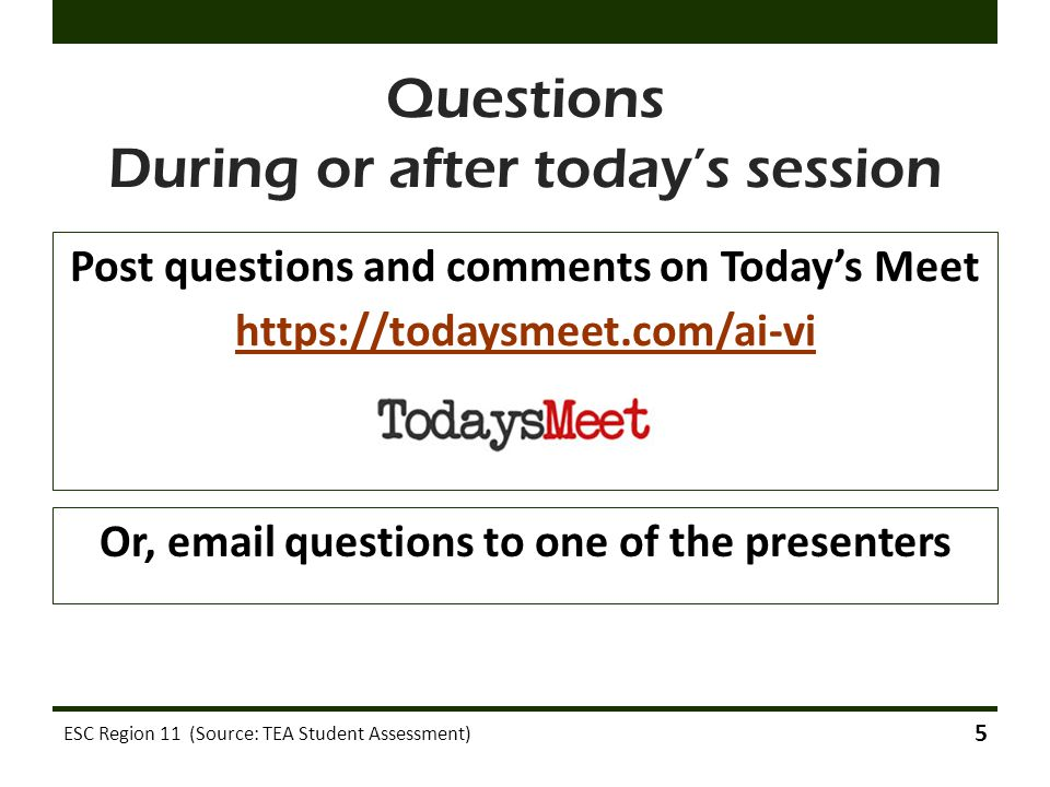 Questions During or after today's session
