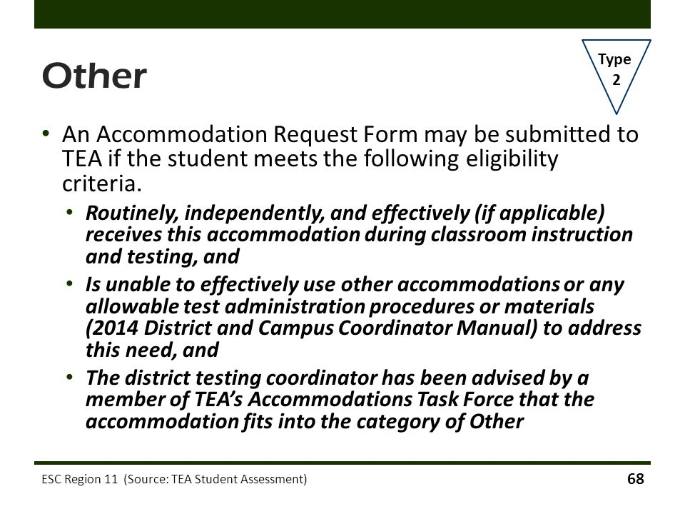Other Type. 2. An Accommodation Request Form may be submitted to TEA if the student meets the following eligibility criteria.