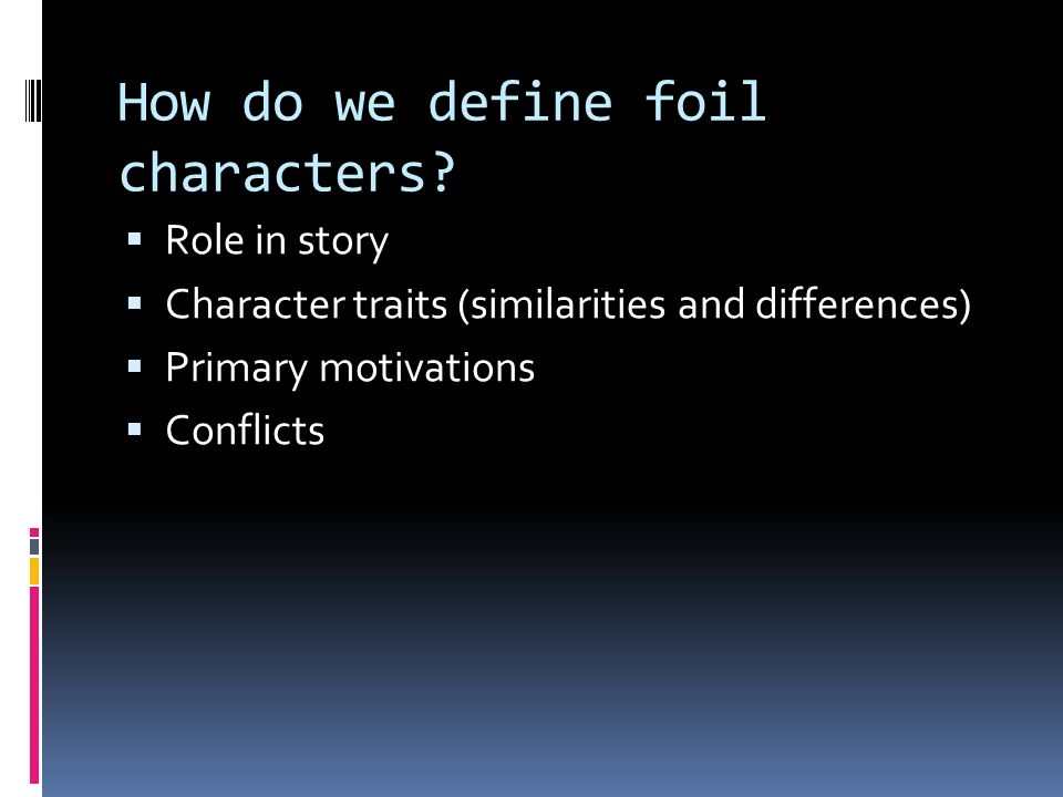 How do we define foil characters