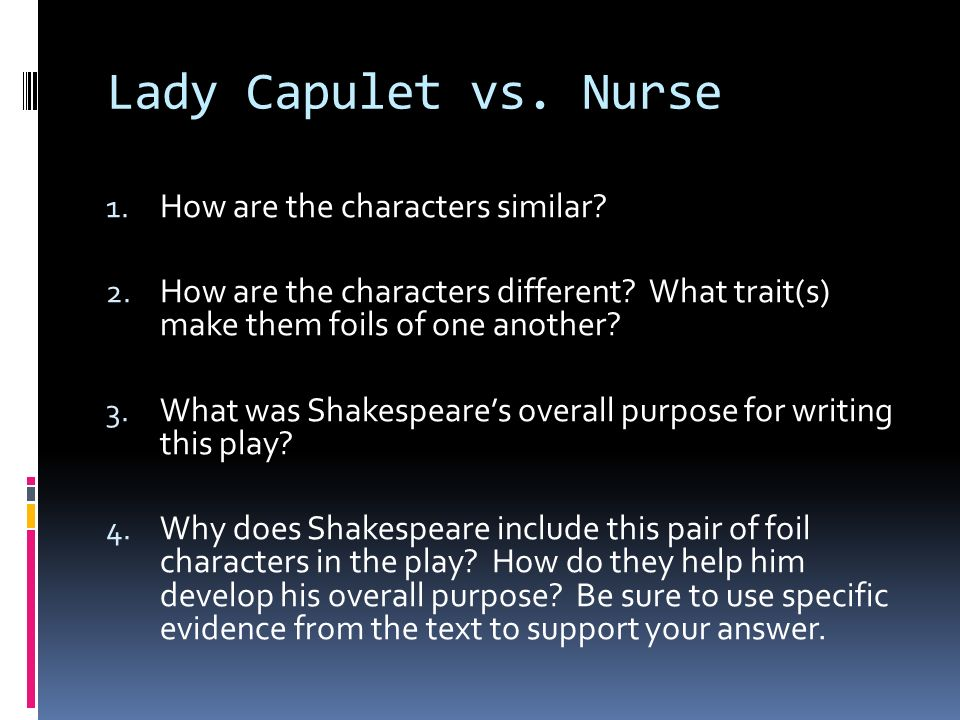 Lady Capulet vs. Nurse How are the characters similar