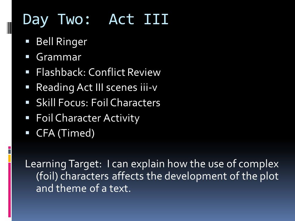 Day Two: Act III Bell Ringer Grammar Flashback: Conflict Review