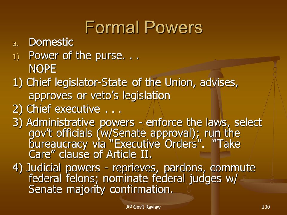 Formal Powers Domestic Power of the purse. . . NOPE