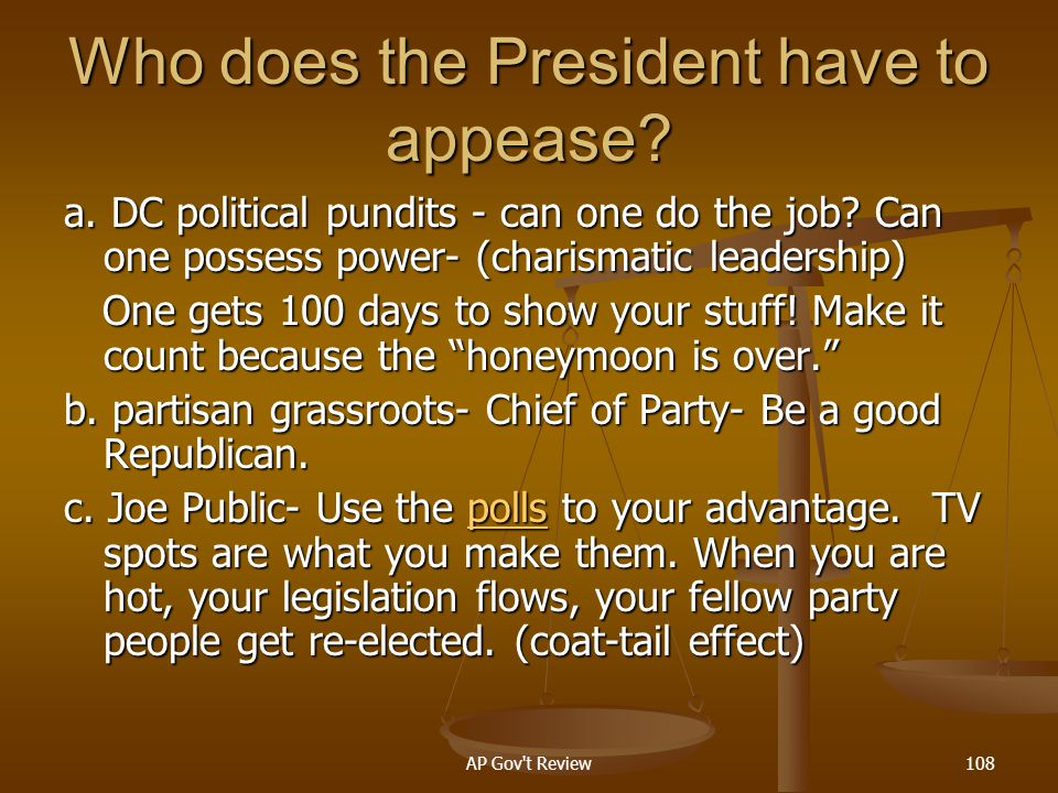 Who does the President have to appease