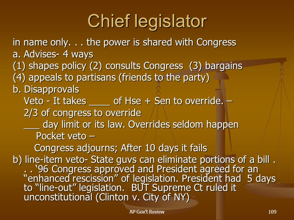 Chief legislator in name only. . . the power is shared with Congress
