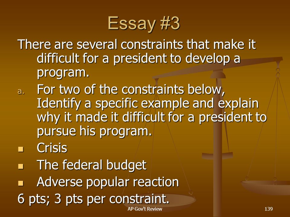 Essay #3 There are several constraints that make it difficult for a president to develop a program.