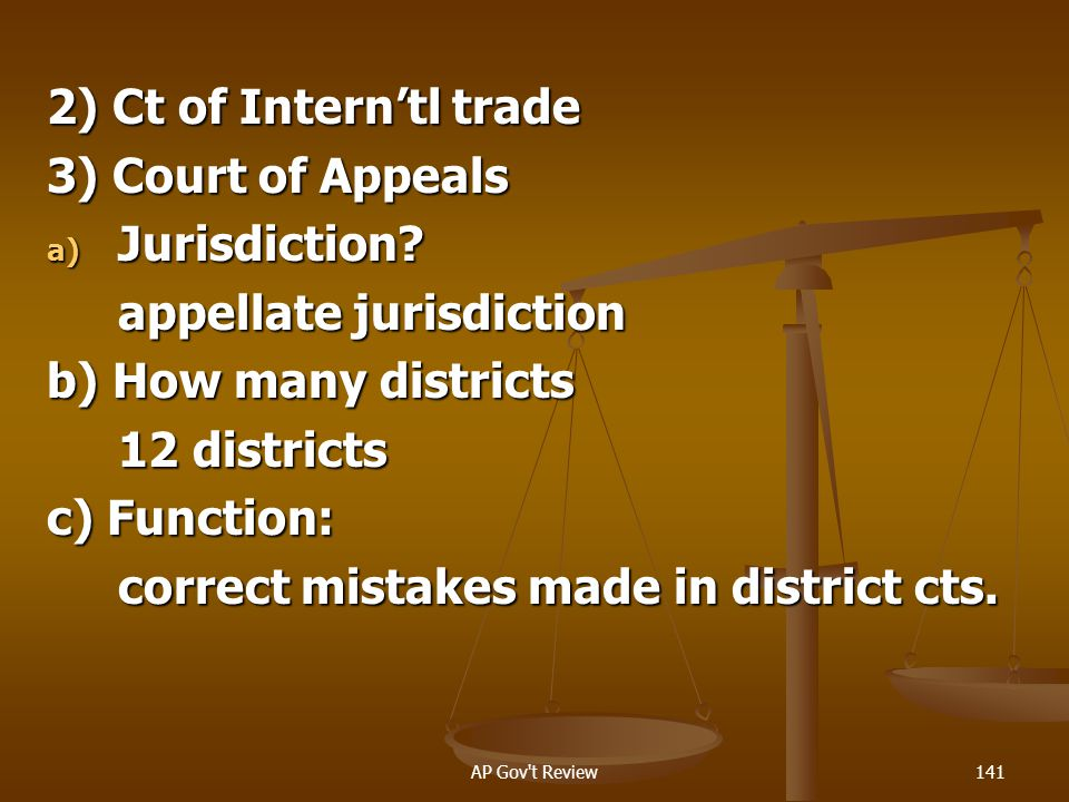 appellate jurisdiction b) How many districts 12 districts c) Function: