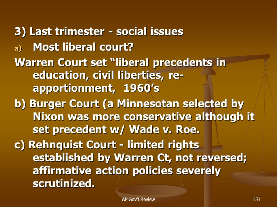 3) Last trimester - social issues Most liberal court