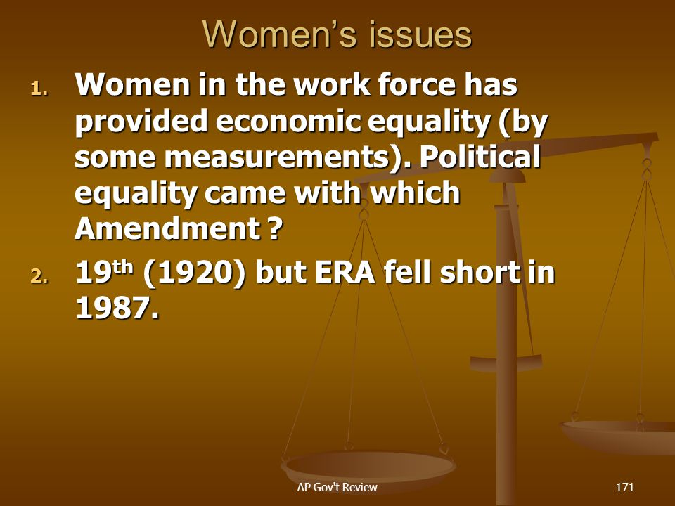 Women's issues Women in the work force has provided economic equality (by some measurements). Political equality came with which Amendment