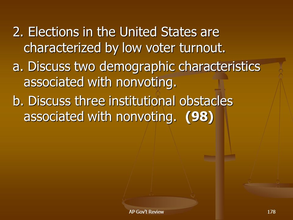 a. Discuss two demographic characteristics associated with nonvoting.