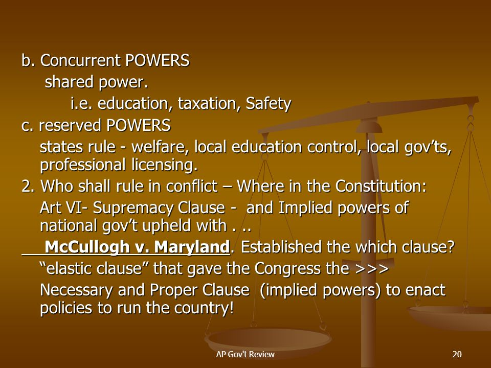 i.e. education, taxation, Safety c. reserved POWERS
