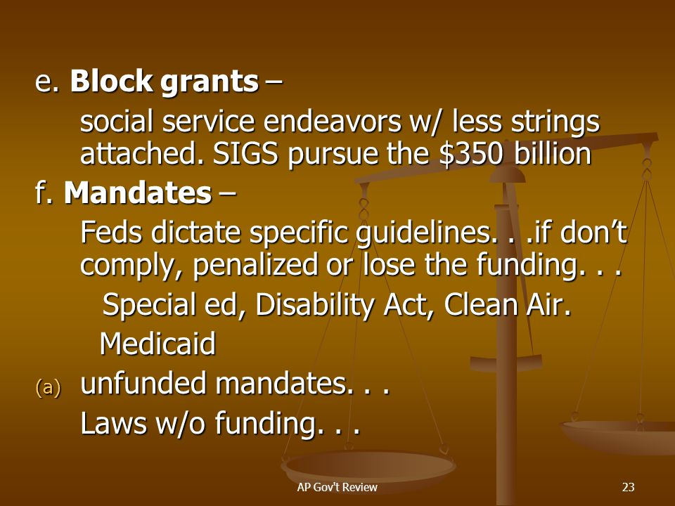 Special ed, Disability Act, Clean Air. Medicaid unfunded mandates. . .