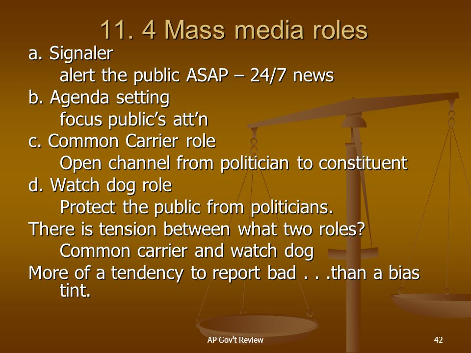 11. 4 Mass media roles a. Signaler alert the public ASAP – 24/7 news