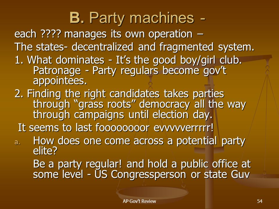 B. Party machines - each manages its own operation –