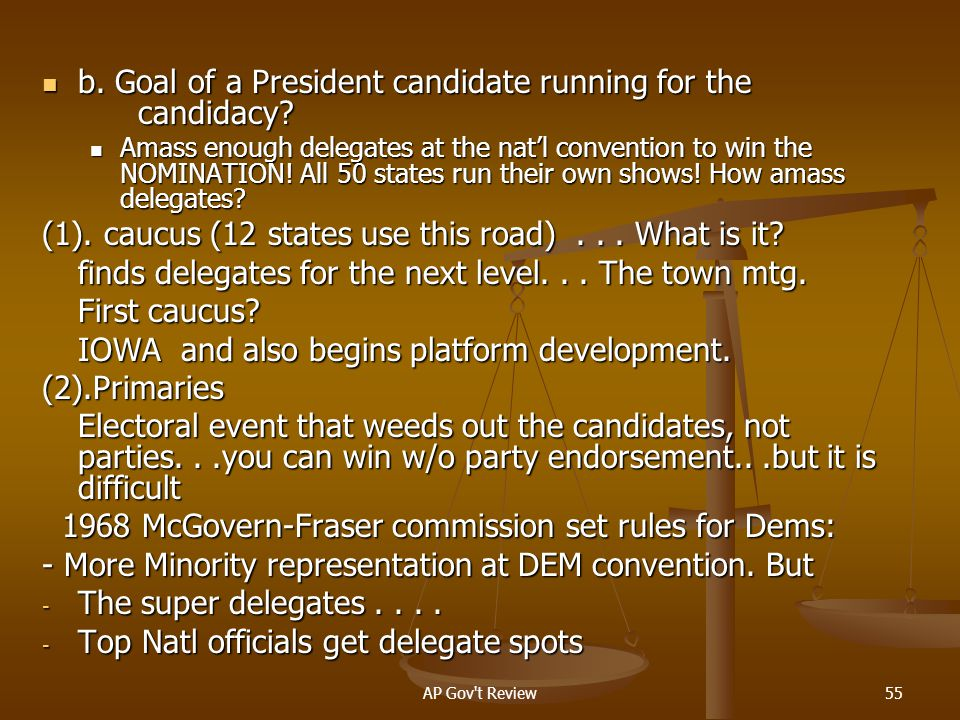 b. Goal of a President candidate running for the candidacy