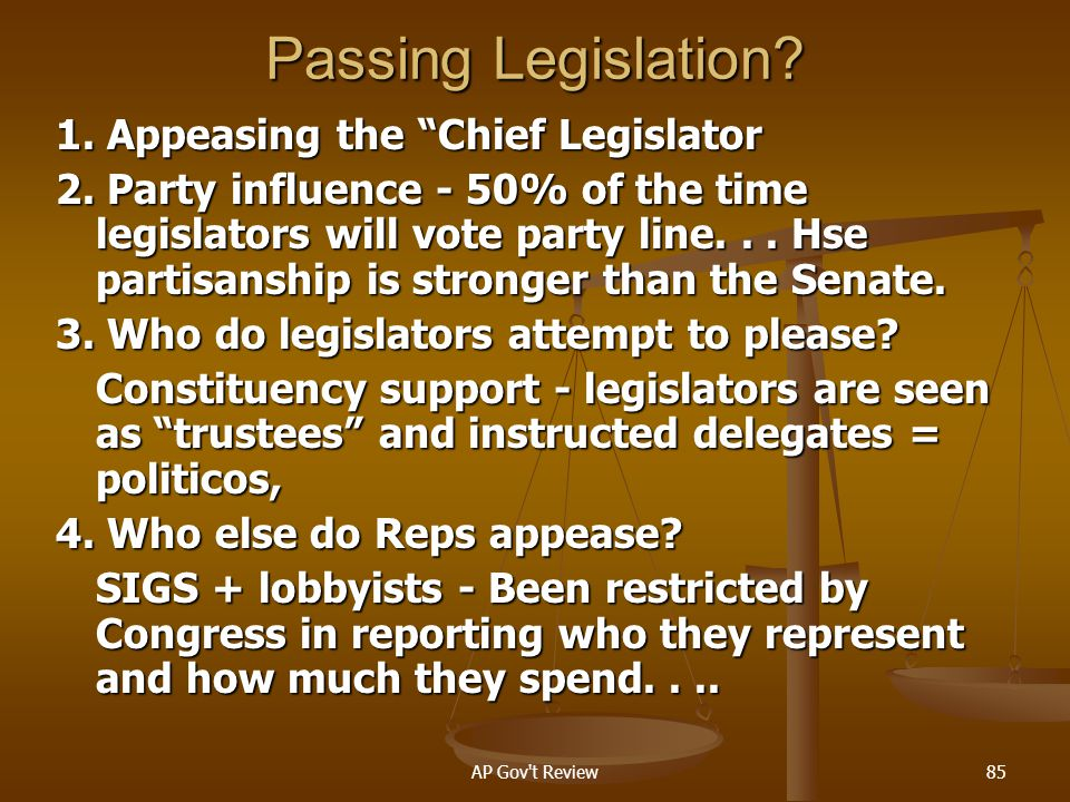 Passing Legislation 1. Appeasing the Chief Legislator