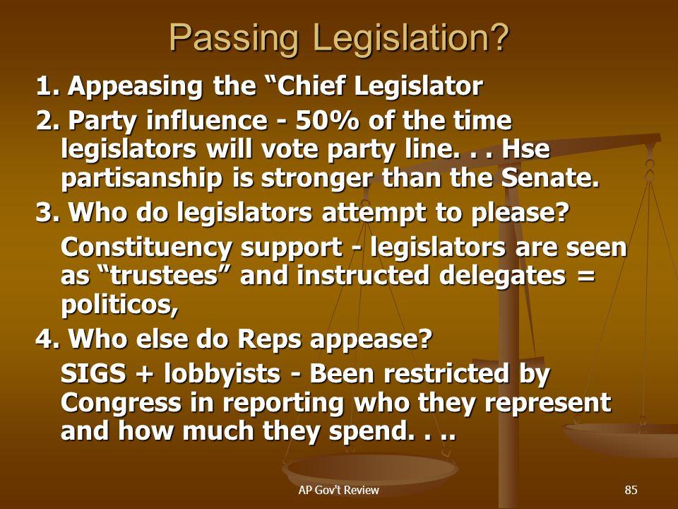 Passing Legislation 1. Appeasing the Chief Legislator