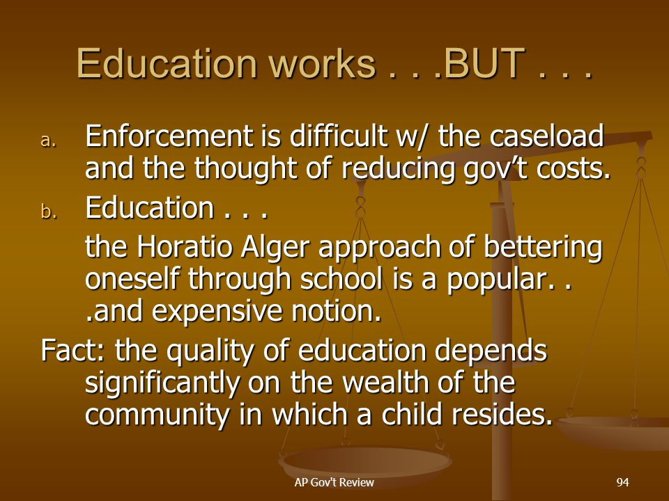 Education works . . .BUT Enforcement is difficult w/ the caseload and the thought of reducing gov't costs.