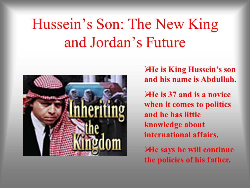 Hussein's Son: The New King and Jordan's Future