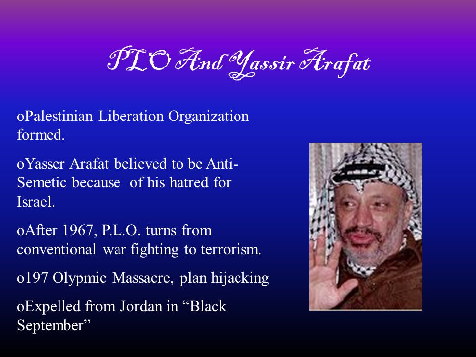 PLO And Yassir Arafat Palestinian Liberation Organization formed.