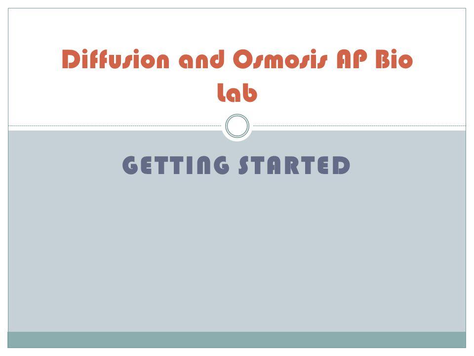 Diffusion and Osmosis AP Bio Lab