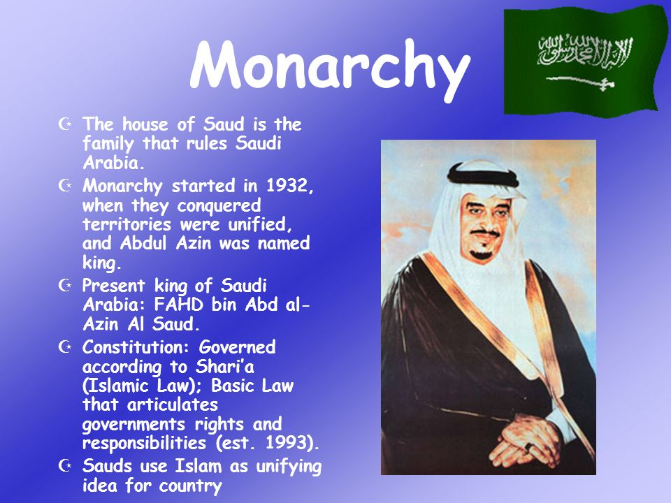 Monarchy The house of Saud is the family that rules Saudi Arabia.