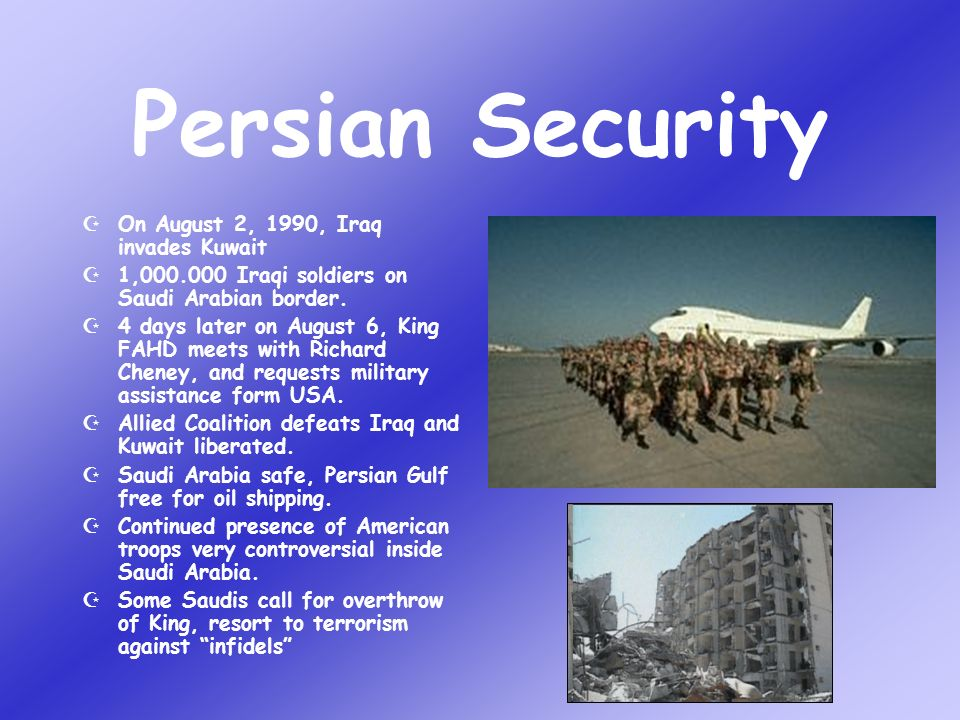 Persian Security On August 2, 1990, Iraq invades Kuwait