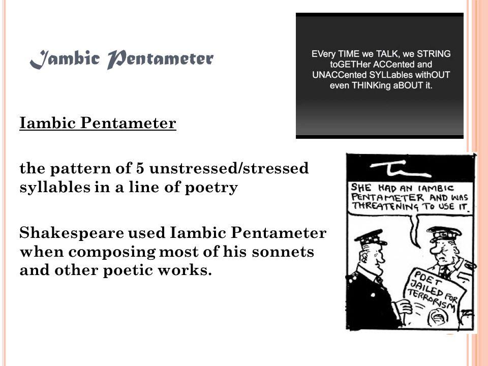 Iambic Pentameter Iambic Pentameter