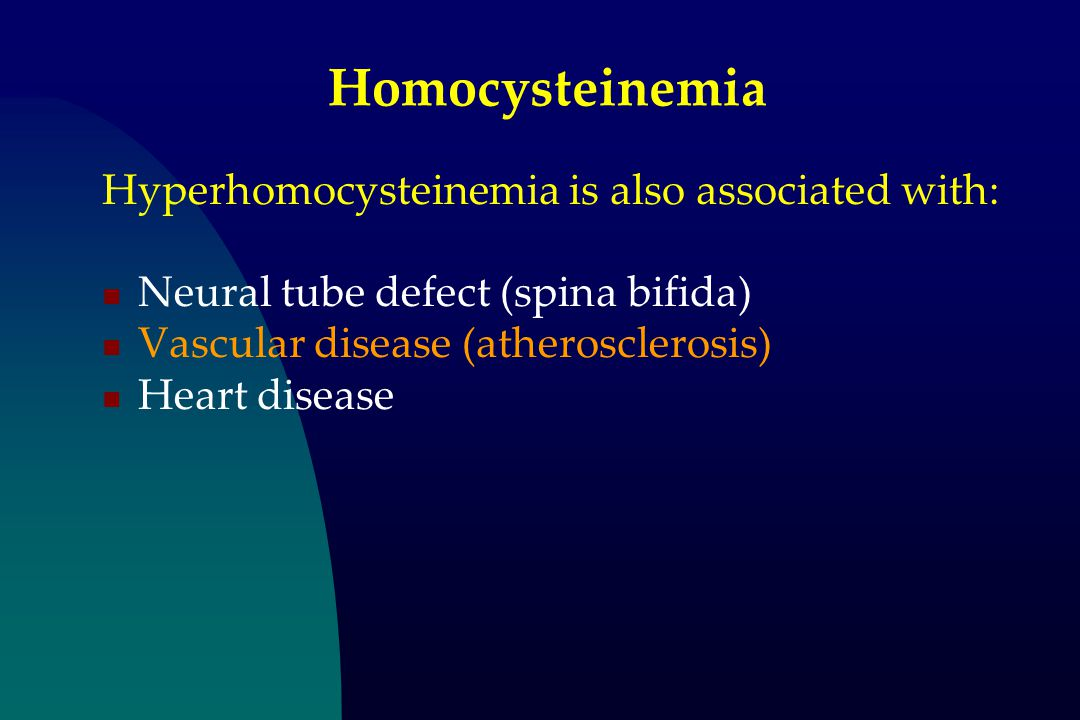 Homocysteinemia Hyperhomocysteinemia is also associated with: