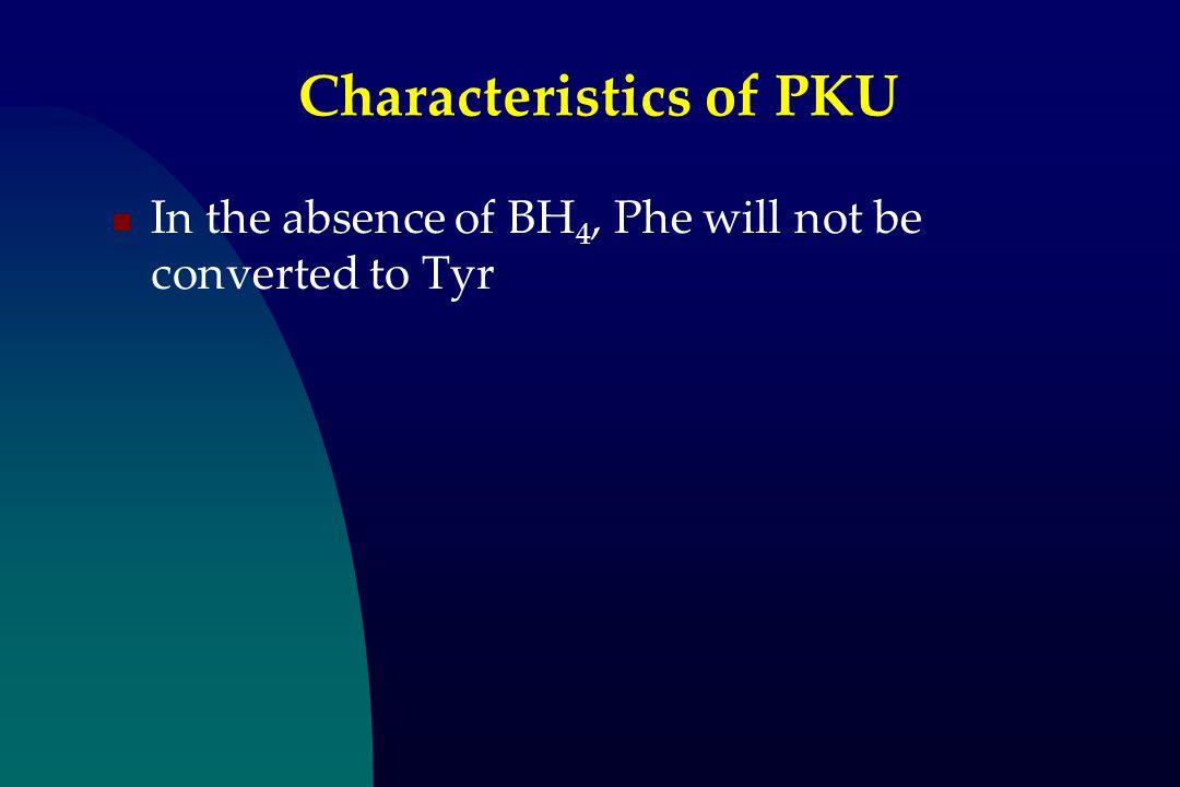 Characteristics of PKU