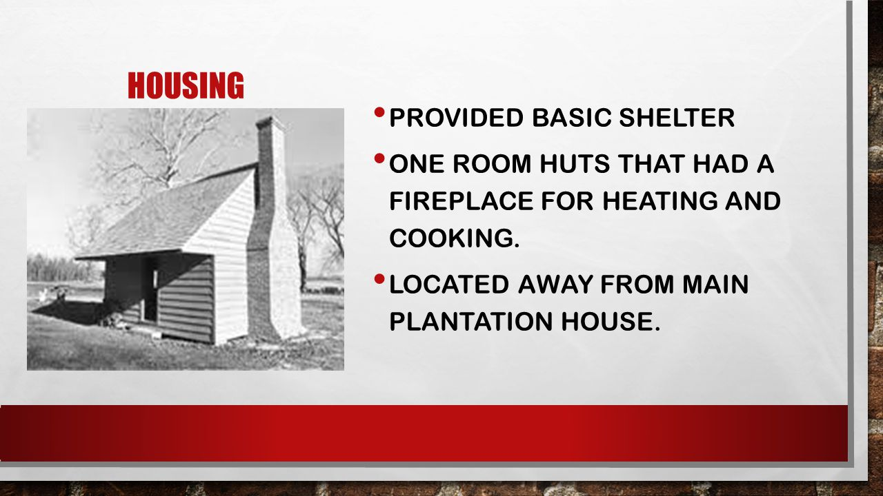 Housing Provided basic shelter
