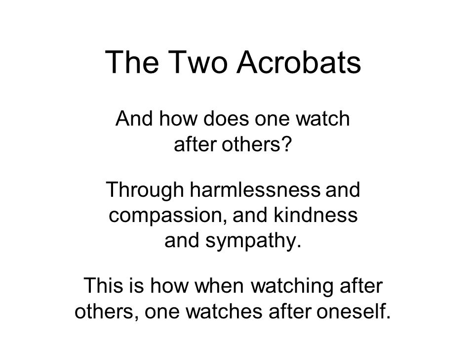 The Two Acrobats And how does one watch after others