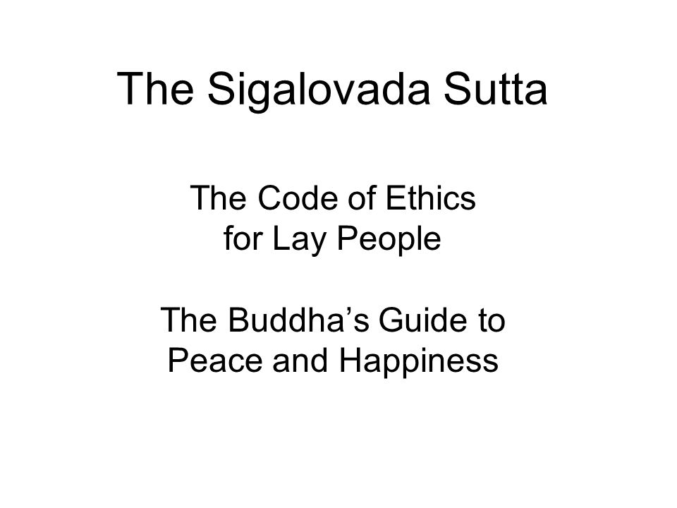 The Sigalovada Sutta The Code of Ethics for Lay People