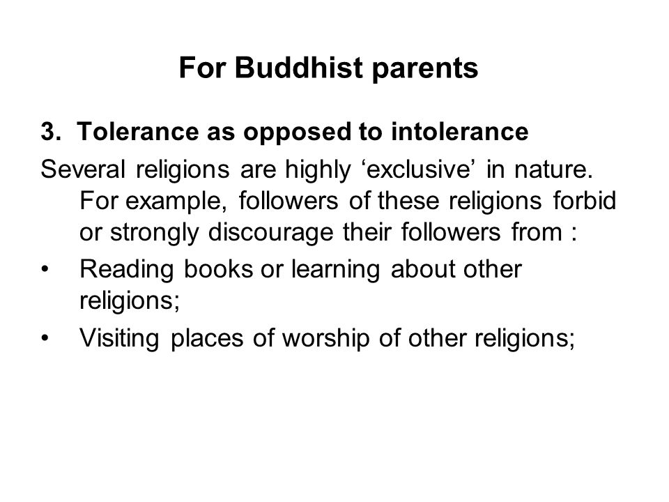 For Buddhist parents 3. Tolerance as opposed to intolerance