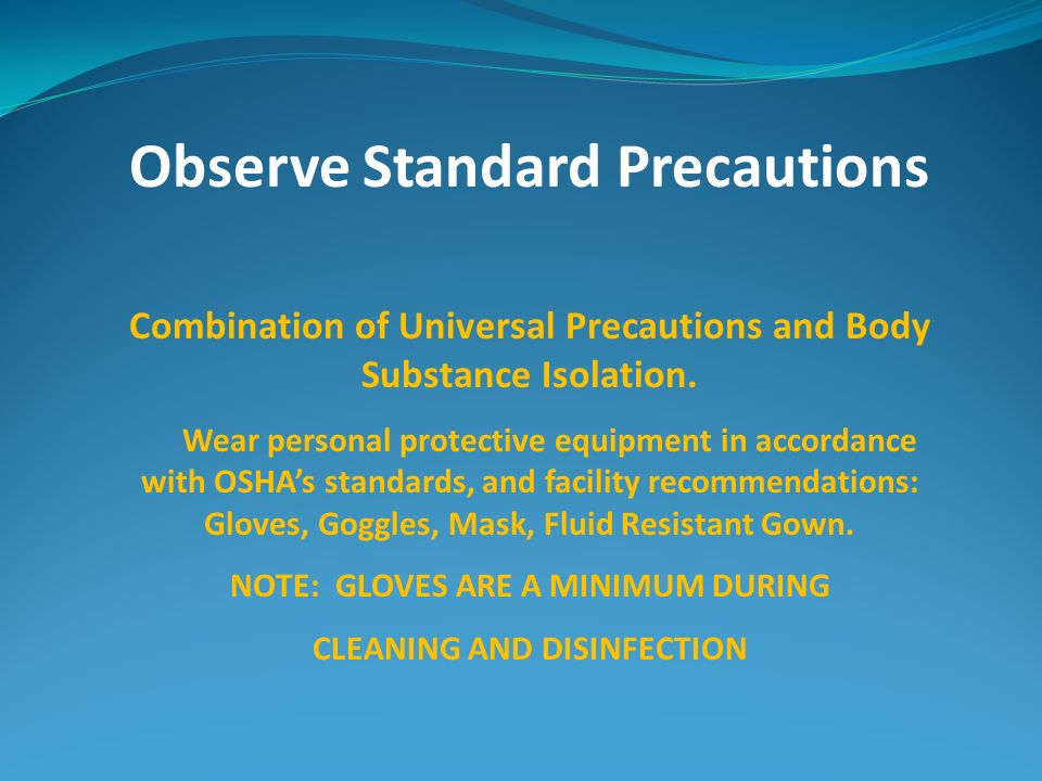 Observe Standard Precautions