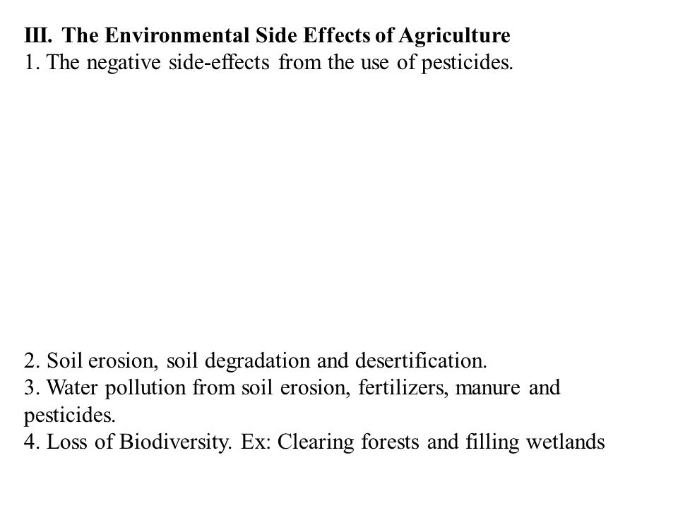 III. The Environmental Side Effects of Agriculture