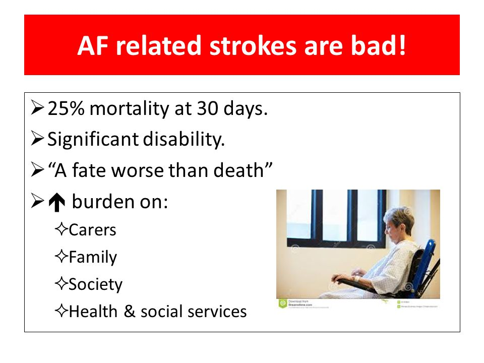 AF related strokes are bad!