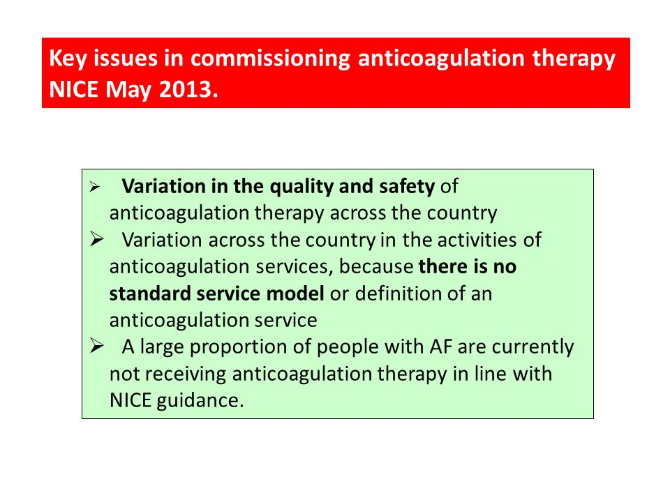 Key issues in commissioning anticoagulation therapy NICE May 2013.