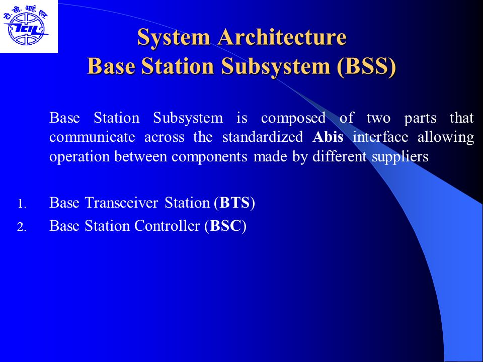 System Architecture Base Station Subsystem (BSS)