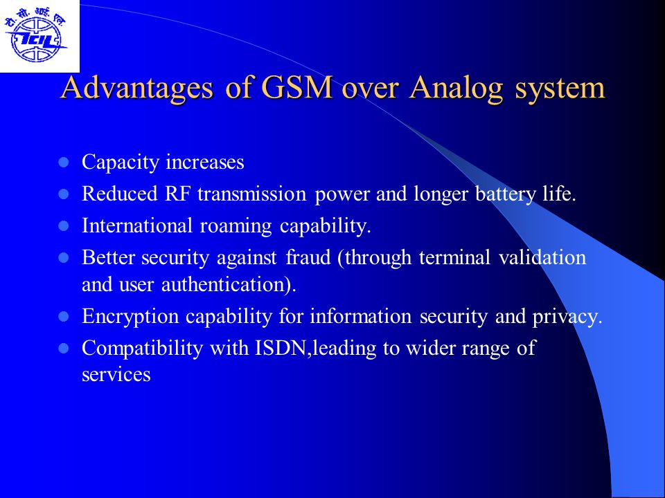 Advantages of GSM over Analog system