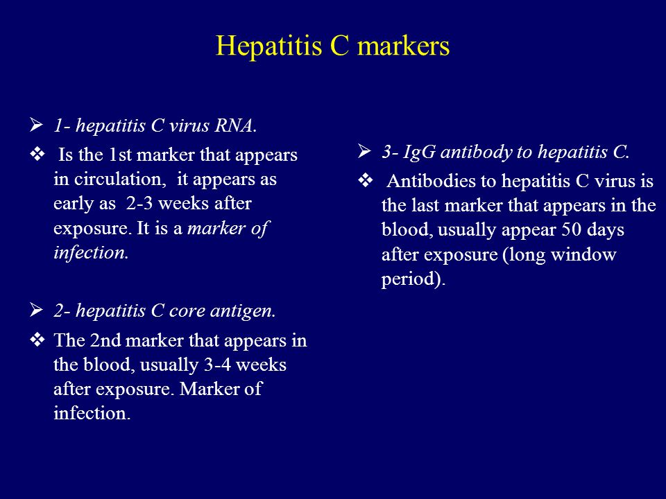 Hepatitis C markers 1- hepatitis C virus RNA.