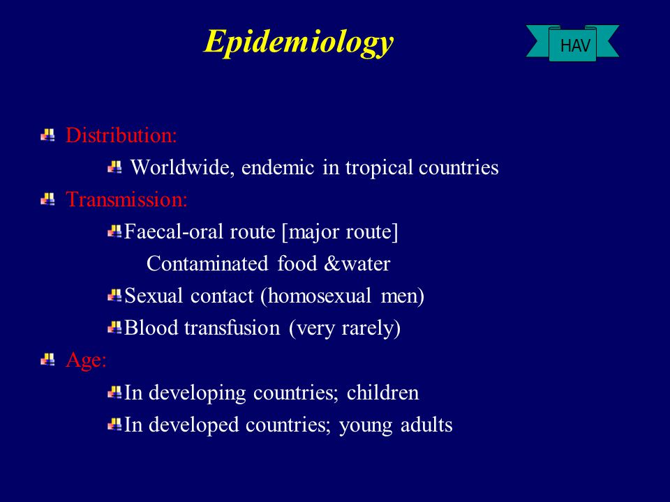 Epidemiology Distribution: Worldwide, endemic in tropical countries