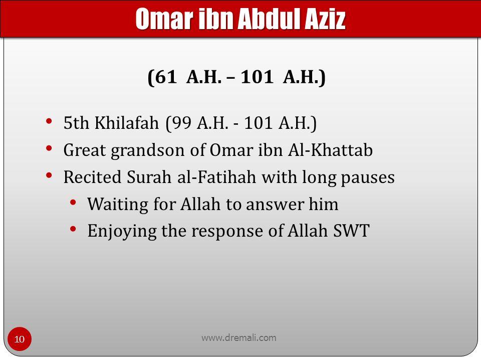 Omar ibn Abdul Aziz (61 A.H. – 101 A.H.)