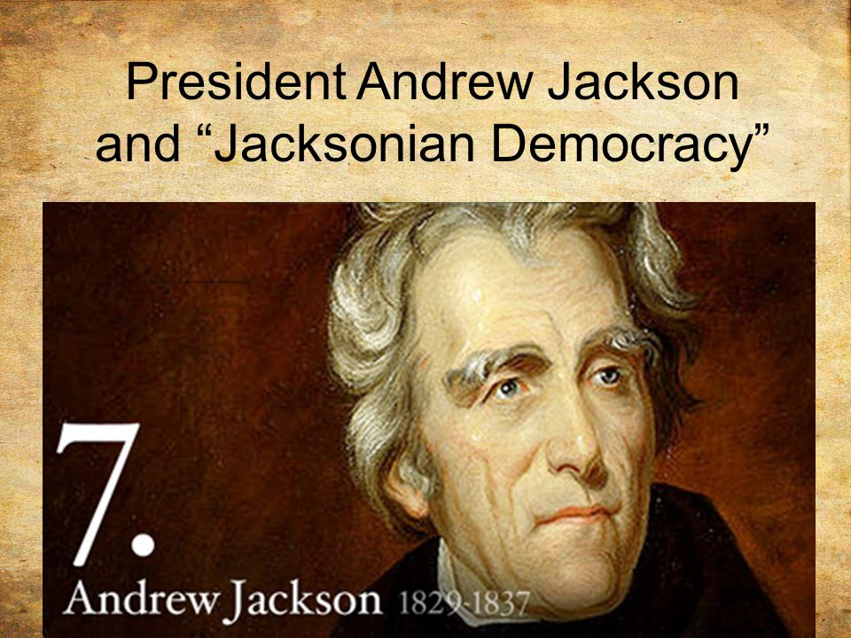 andrew jackson and the jacksonian democrats Jacksonian democrats dbq after the era of good andrew jackson was a well-known hero of the war of jackson was determined to remove the cherokee at all.