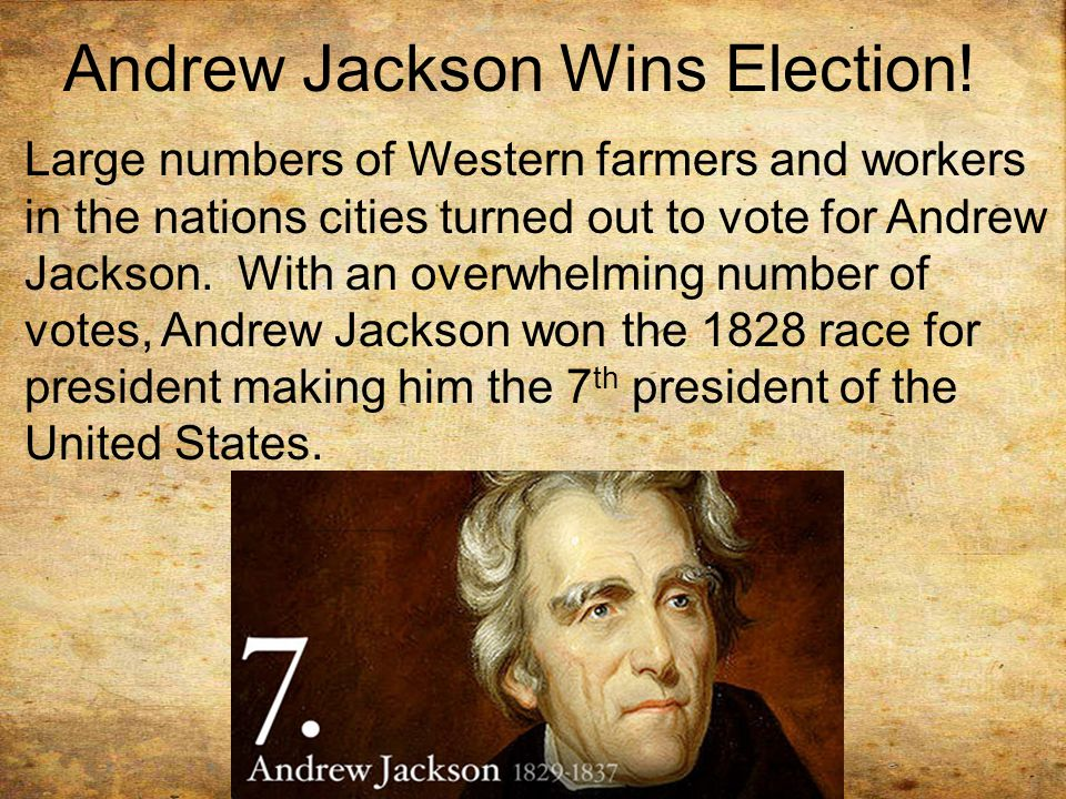 Andrew Jackson Wins Election!
