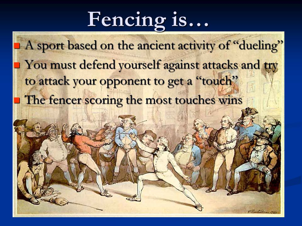 Fencing is… A sport based on the ancient activity of dueling